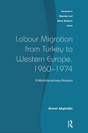 Labour Migration from Turkey to Western Europe, 1960-1974: A Multidisciplinary Analysis, 1st Edition (e-Book) book cover