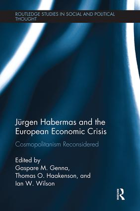 Jürgen Habermas and the European Economic Crisis: Cosmopolitanism Reconsidered, 1st Edition (Paperback) book cover