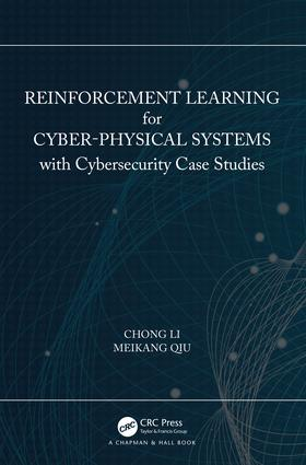 Reinforcement Learning for Cyber-Physical Systems: with Cybersecurity Case Studies, 1st Edition (Hardback) book cover