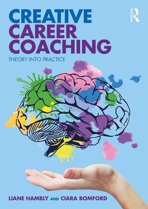 Creative Career Coaching: Theory into Practice, 1st Edition (Paperback) book cover