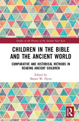Children in the Bible and the Ancient World: Comparative and Historical Methods in Reading Ancient Children, 1st Edition (Hardback) book cover