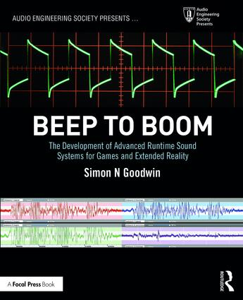 Beep to Boom: The Development of Advanced Runtime Sound Systems for Games and Extended Reality book cover