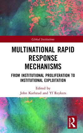 Multinational Rapid Response Mechanisms: From Institutional Proliferation to Institutional Exploitation book cover