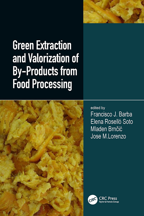 Green Extraction and Valorization of By-Products from Food Processing book cover