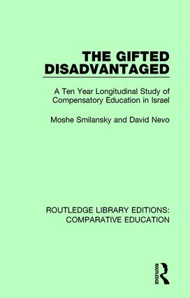 The Gifted Disadvantaged: A Ten Year Longitudinal Study of Compensatory Education in Israel book cover