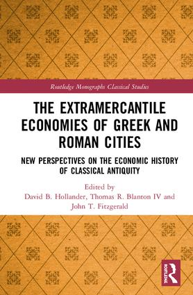 The Extramercantile Economies of Greek and Roman Cities: New Perspectives on the Economic History of Classical Antiquity book cover
