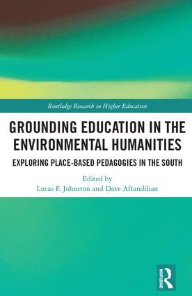Grounding Education in Environmental Humanities: Exploring Place-Based Pedagogies in the South book cover