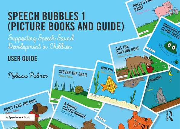 Speech Bubbles 1 User Guide: Supporting Speech Sound Development in Children, 1st Edition (Paperback) book cover