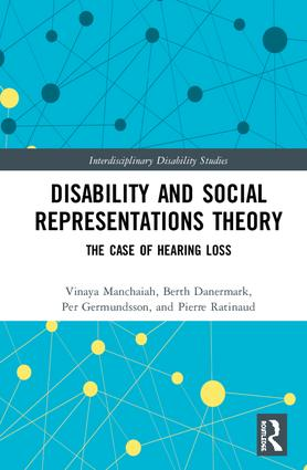 Disability and Social Representations Theory: The Case of Hearing Loss book cover