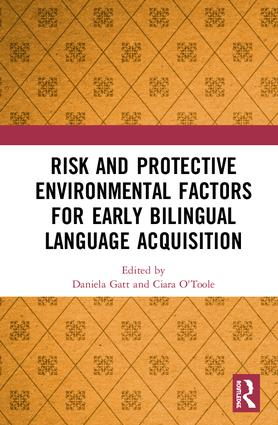 Risk and Protective Environmental Factors for Early Bilingual Language Acquisition: 1st Edition (e-Book) book cover