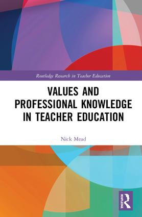 Values and Professional Knowledge in Teacher Education: 1st Edition (Hardback) book cover