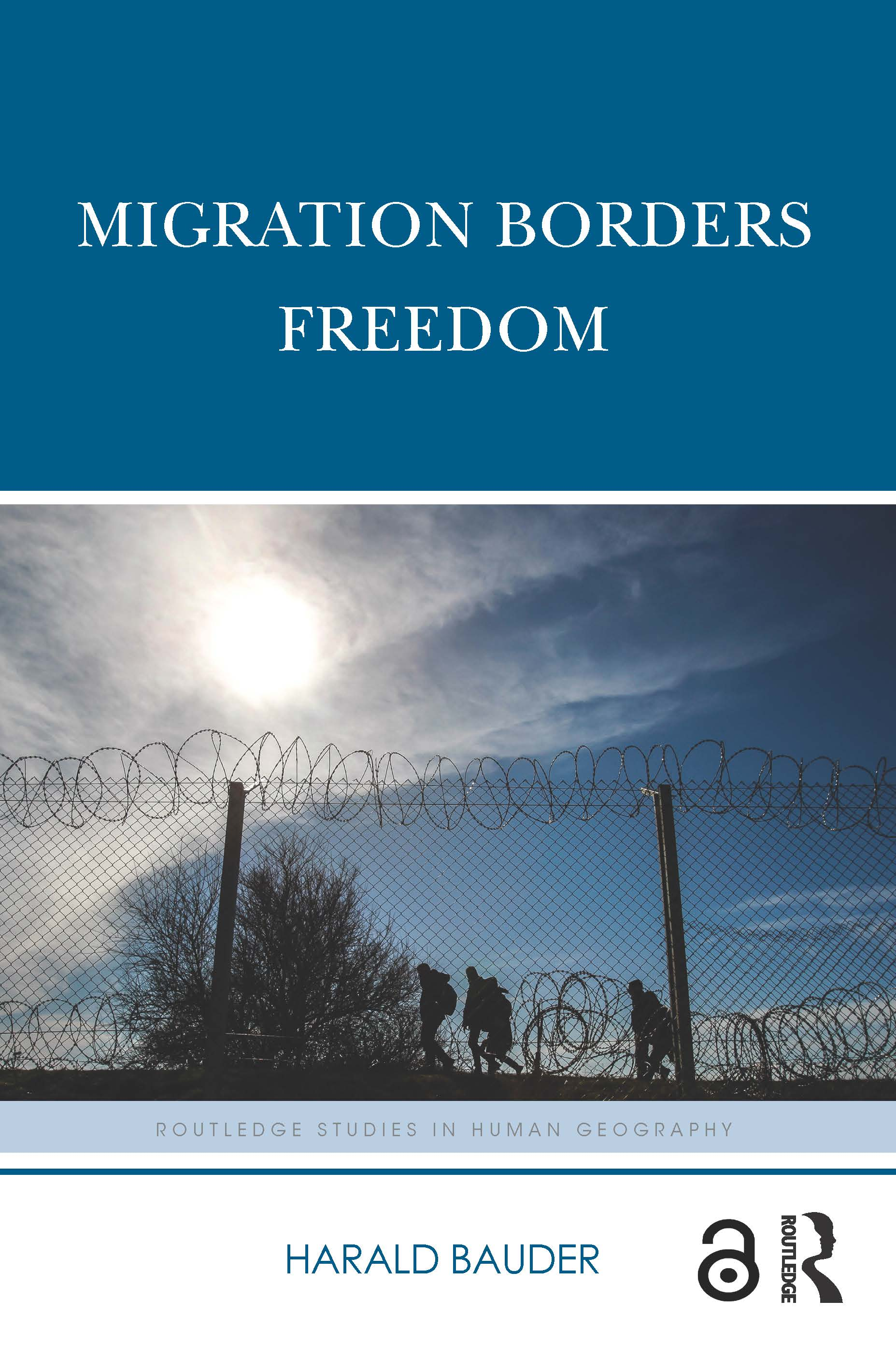 Migration Borders Freedom: 1st Edition (Paperback) book cover