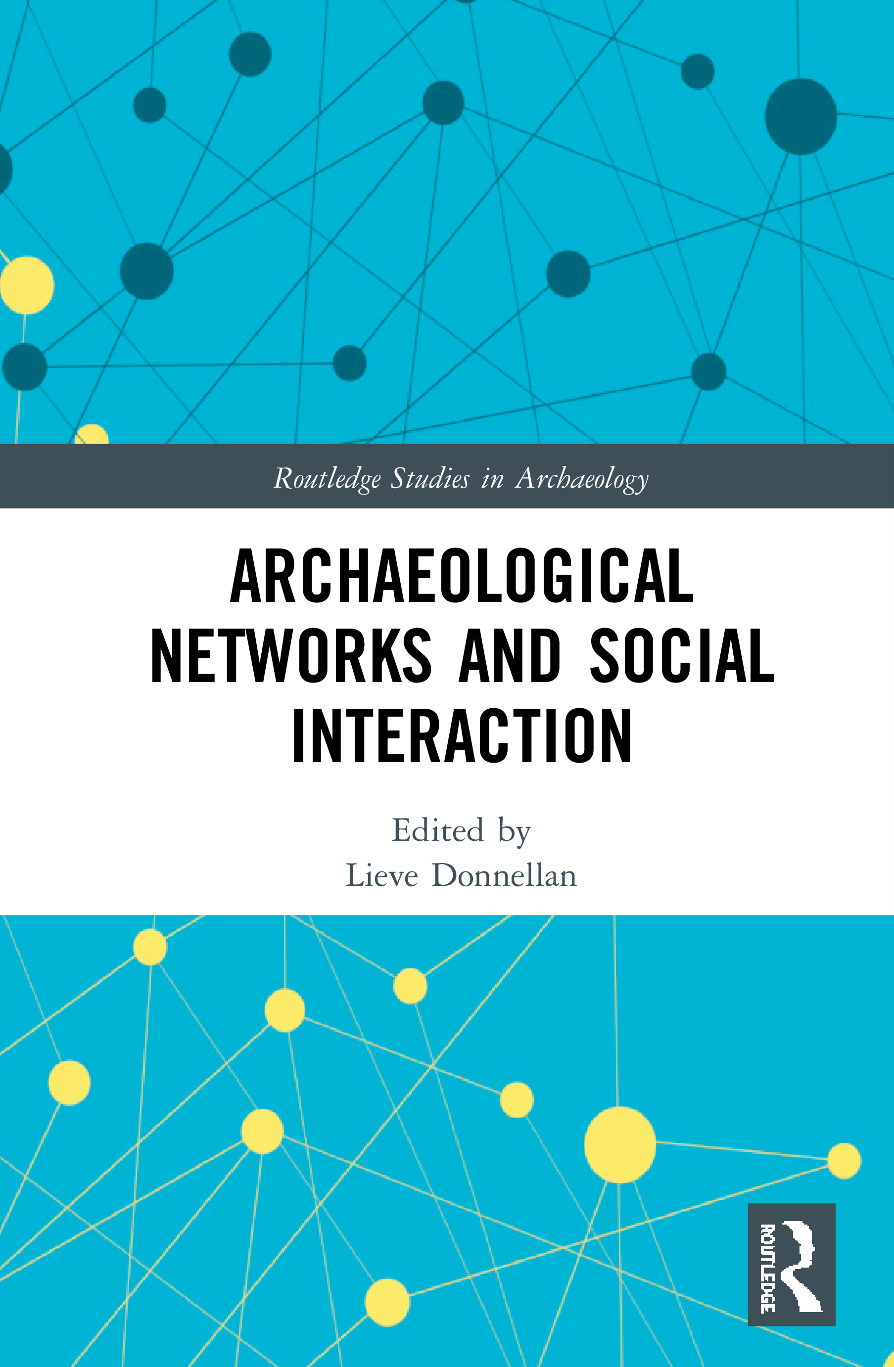 Archaeological Networks and Social Interaction: 1st Edition (Hardback) book cover