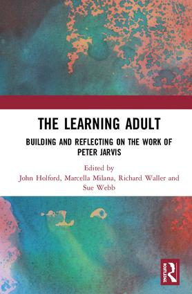 The Learning Adult: Building and Reflecting on the Work of Peter Jarvis, 1st Edition (Hardback) book cover