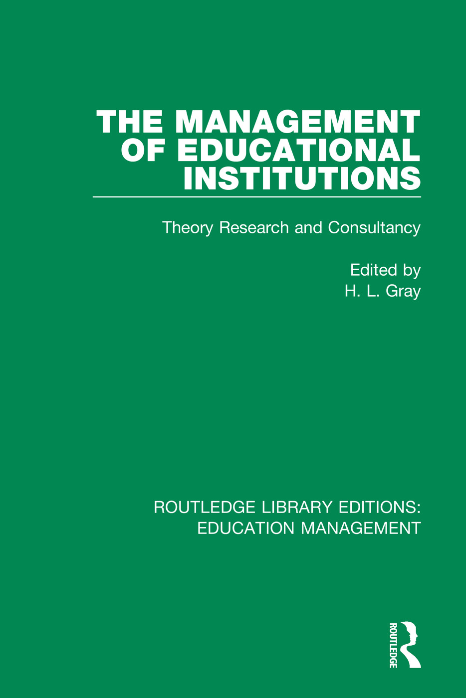 The Management of Educational Institutions: Theory, Research and Consultancy, 1st Edition (Paperback) book cover