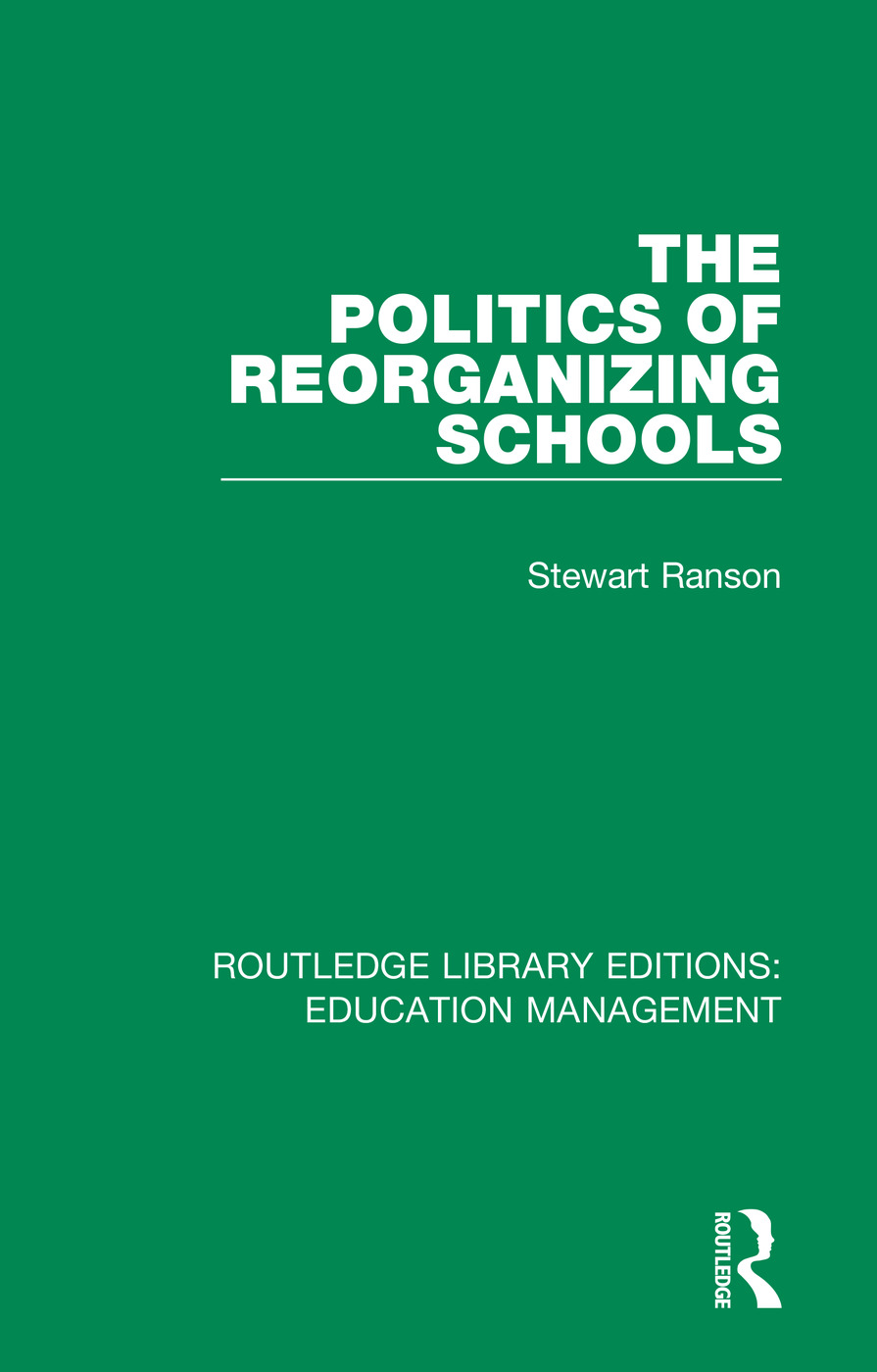 The Politics of Reorganizing Schools book cover