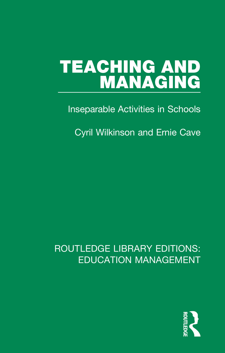 Teaching and Managing: Inseparable Activities in Schools book cover