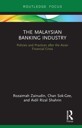The Malaysian Banking Industry: Policies and Practices after the Asian Financial Crisis book cover