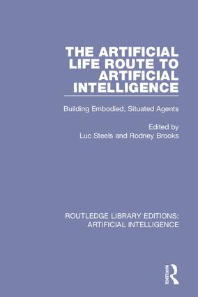 The Artificial Life Route to Artificial Intelligence: Building Embodied, Situated Agents, 1st Edition (Hardback) book cover