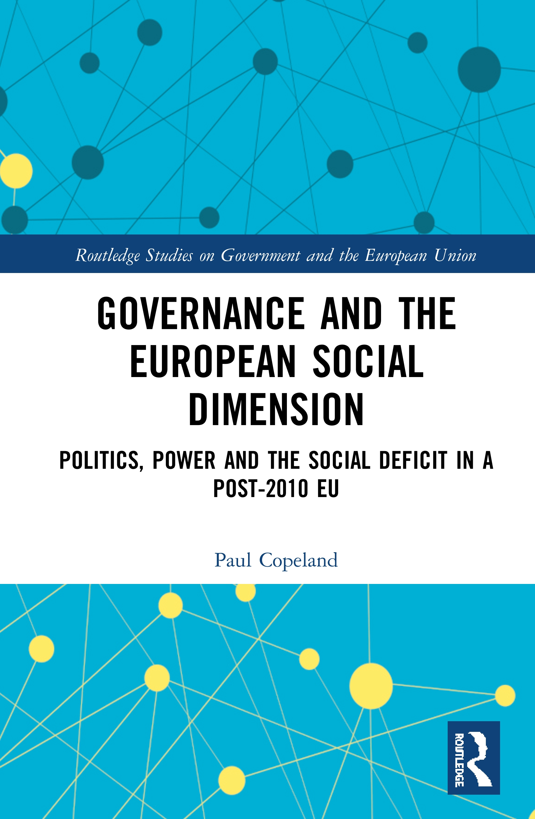 Governance and the European Social Dimension: Politics, Power and the Social Deficit in a Post-2010 EU book cover