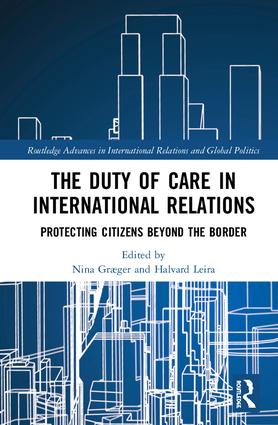 The Duty of Care in International Relations: Protecting Citizens Beyond the Border book cover