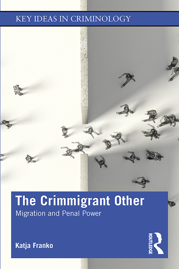 The Crimmigrant Other: Migration and Penal Power book cover