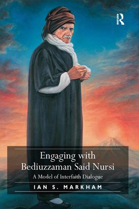 Engaging with Bediuzzaman Said Nursi: A Model of Interfaith Dialogue, 1st Edition (Paperback) book cover
