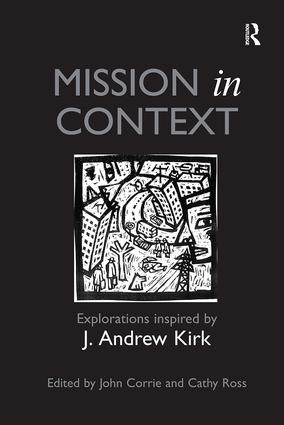 Mission in Context: Explorations Inspired by J. Andrew Kirk, 1st Edition (Paperback) book cover