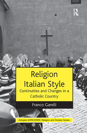 Religion Italian Style: Continuities and Changes in a Catholic Country, 1st Edition (Paperback) book cover