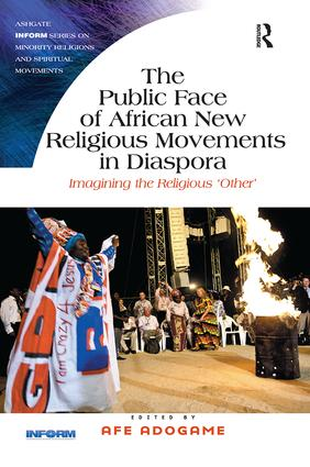 The Public Face of African New Religious Movements in Diaspora: Imagining the Religious 'Other' book cover