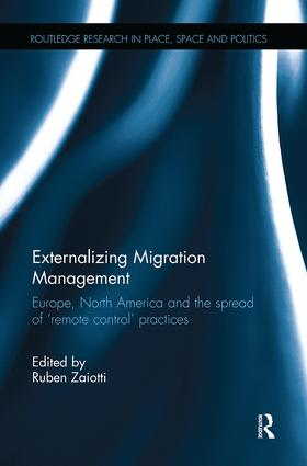 Externalizing Migration Management: Europe, North America and the spread of 'remote control' practices, 1st Edition (e-Book) book cover