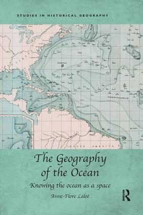 The Geography of the Ocean: Knowing the ocean as a space, 1st Edition (Paperback) book cover