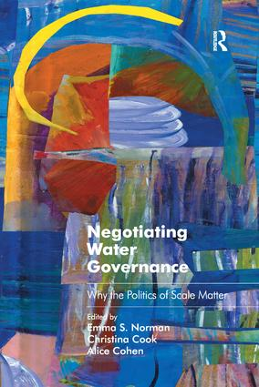 Negotiating Water Governance: Why the Politics of Scale Matter, 1st Edition (Paperback) book cover