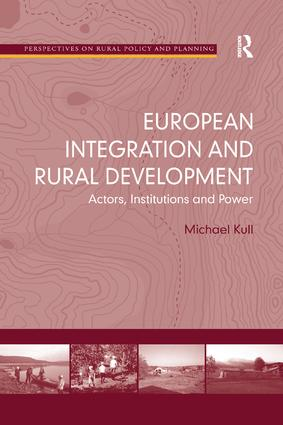 European Integration and Rural Development: Actors, Institutions and Power, 1st Edition (Paperback) book cover