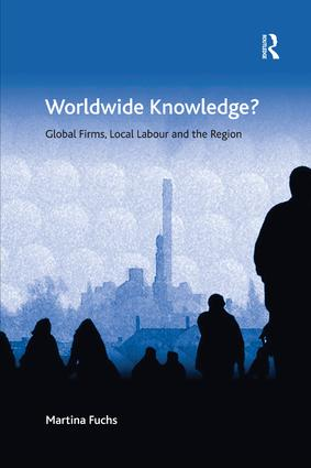 Worldwide Knowledge?: Global Firms, Local Labour and the Region, 1st Edition (Paperback) book cover