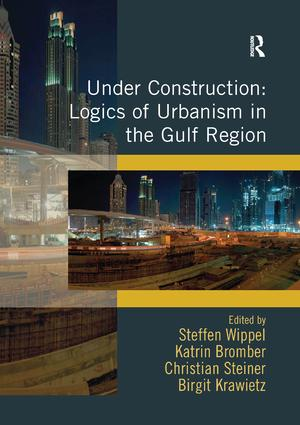 Under Construction: Logics of Urbanism in the Gulf Region book cover