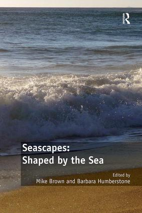 Seascapes: Shaped by the Sea: 1st Edition (Paperback) book cover
