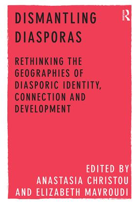Dismantling Diasporas: Rethinking the Geographies of Diasporic Identity, Connection and Development, 1st Edition (Paperback) book cover