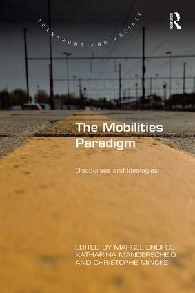 The Mobilities Paradigm: Discourses and Ideologies book cover