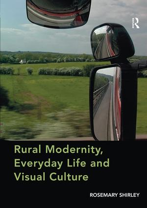 Rural Modernity, Everyday Life and Visual Culture