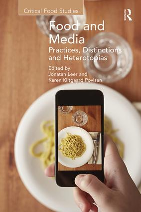 Food and Media: Practices, Distinctions and Heterotopias: Practices, Distinctions and Heterotopias book cover