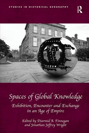 Spaces of Global Knowledge: Exhibition, Encounter and Exchange in an Age of Empire book cover