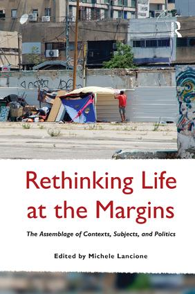 Rethinking Life at the Margins: The Assemblage of Contexts, Subjects, and Politics, 1st Edition (Paperback) book cover