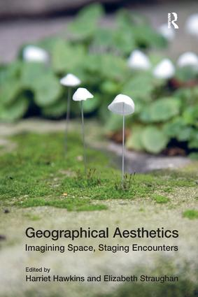Geographical Aesthetics: Imagining Space, Staging Encounters book cover