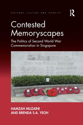 Contested Memoryscapes: The Politics of Second World War Commemoration in Singapore book cover