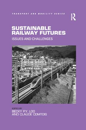 Sustainable Railway Futures: Issues and Challenges, 1st Edition (Paperback) book cover
