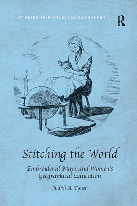 Stitching the World: Embroidered Maps and Women's Geographical Education book cover