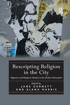 Rescripting Religion in the City: Migration and Religious Identity in the Modern Metropolis, 1st Edition (Paperback) book cover