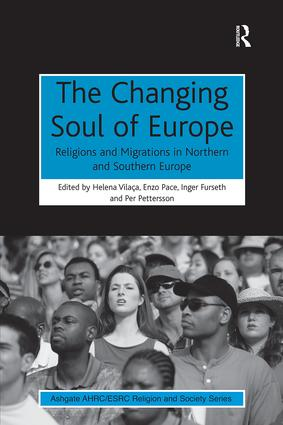 The Changing Soul of Europe: Religions and Migrations in Northern and Southern Europe book cover
