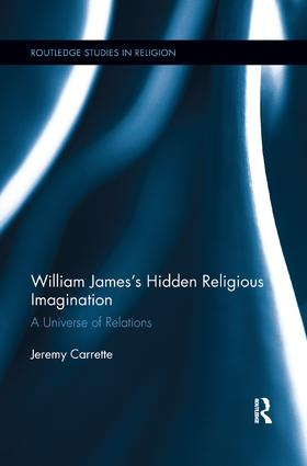 William James's Hidden Religious Imagination: A Universe of Relations, 1st Edition (e-Book) book cover
